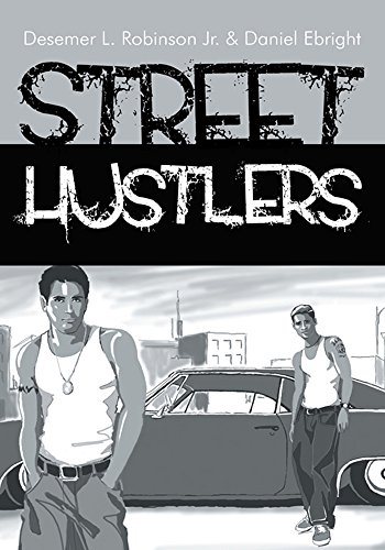 Street Hustlers by [Ebright, Daniel, Robinson, Desemer L]