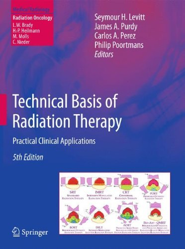 Technical Basis of Radiation Therapy: Practical Clinical Applications (Medical Radiology) (2012-01-25)