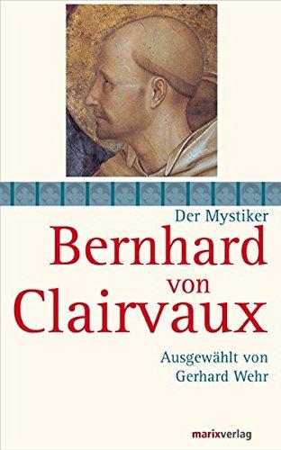 Bernhard von Clairvaux (Die Mystiker)
