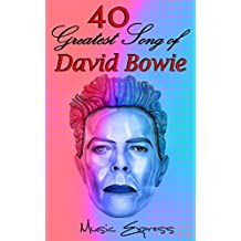 David Bowei: 40 Greatest Song of David Bowie (Music, Pop, Rock, Concert, Vinyl) (English Edition)