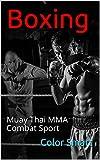 Boxing: Muay Thai  MMA  Combat Sport (English Edition)