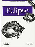 Eclipse: A Java Developer's Guide (Classique Us)