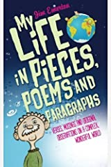 My Life in Pieces, Poems and Paragraphs: Verses, musings and original observations on a complex, wonderful world by Jim Emerton (2016-05-24) Paperback
