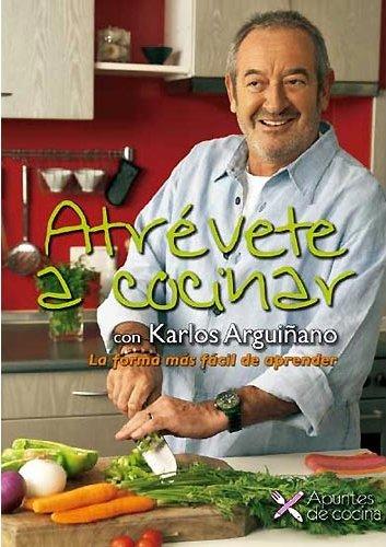 Atrévete a Cocinar: La forma más fácil de aprender por Karlos Arguiñano