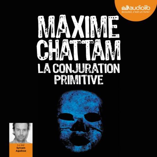 La conjuration primitive: Section de recherches de Paris 1 par Maxime Chattam