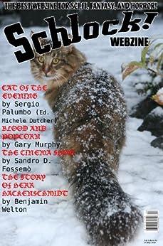 Schlock! Webzine Vol. 6, Issue 12 by [Palumbo, Sergio, Murphy, Gary, Fossemò, Sandro D, Welton, Benjamin, Rhodes, James, Bliss, Rob, Bryant, Gregory KH]