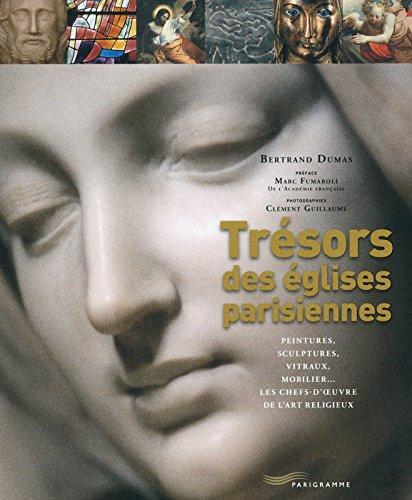 Trésors des églises parisiennes par Bertrand Dumas