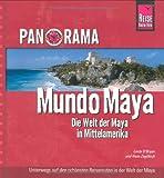 Panorama Mundo Maya - Die Welt der Maya in Mittelamerika: Unterwegs auf den schönsten Reiserouten in der Welt der Maya - Linda O´Brien