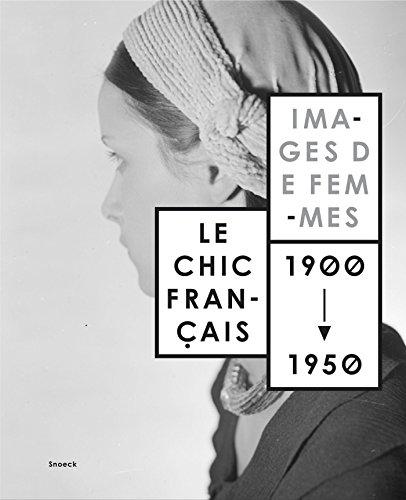 Le chic français : Images de femmes 1900-1950