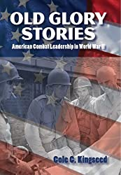 Old Glory Stories: American Combat Leadership in World War II