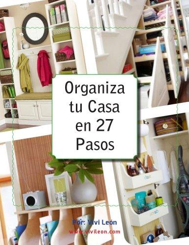 Organiza tu Casa en 27 Pasos por Viví León