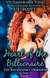 Heart Of The Billionaire: : (The Billionaire's Obsession ~ Sam) by J. S. Scott (2013-04-27)