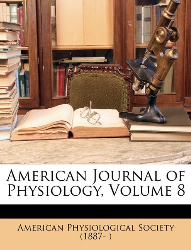 American Journal of Physiology, Volume 8