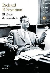 El placer de descubrir par Richard P. Feynman
