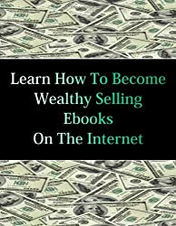Learn How To Become Wealthy Selling Ebooks by Stacey Chillemi (2010-12-28)