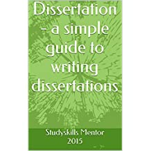 Dissertation - A simple Guide to writing dissertations