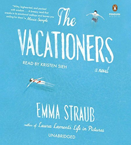 The Vacationers: A Novel by Emma Straub (2014-07-03)