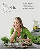 Image de Eat. Nourish. Glow.: 10 easy steps for losing weight, looking younger & feeling healthier