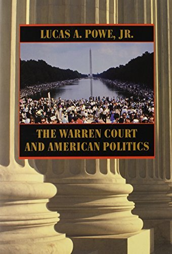 The Warren Court and American Politics by Lucas A Powe (2001-11-02)