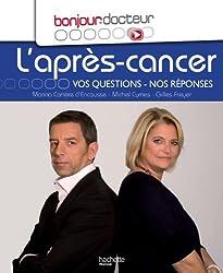 Bonjour Docteur L'après-cancer: Vos questions, nos réponses