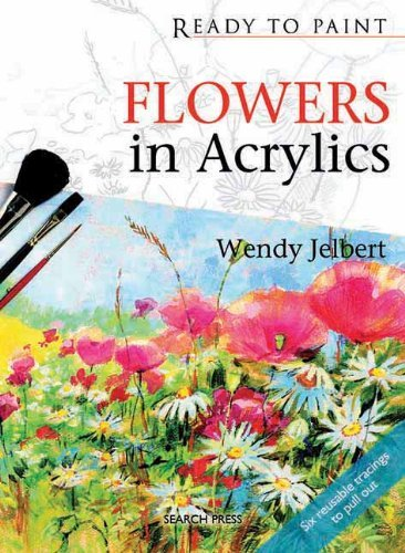 Flowers in Acrylics (Ready to Paint) by Wendy Jelbert (2009-09-01)