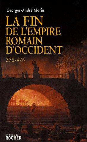 La Fin de l'Empire romain d'Occident 375-476