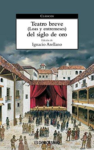 Teatro breve del Siglo de Oro: (Loas y entremeses) (CLASICOS)