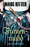 Frauenmahd: Kriminalroman (Garmisch-Krimis 4) von Marc Ritter