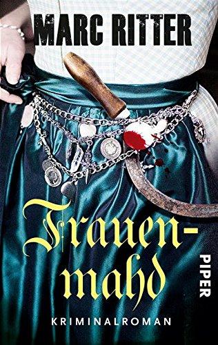Buchseite und Rezensionen zu 'Frauenmahd: Kriminalroman (Garmisch-Krimis 4)' von Marc Ritter
