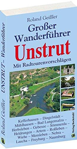 Preisvergleich Produktbild GROSSER WANDERFÜHRER UNSTRUT: Mit Radtouren | Unstrut-Radweg | Unstrut-Werra-Radweg