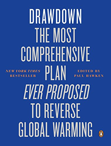 Drawdown: The Most Comprehensive Plan Ever Proposed to Reverse Global Warming por Paul Hawken