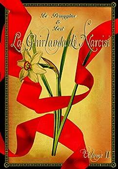 Amore proibito (La Ghirlanda di Narcisi Vol. 2) di [Peruggine, Le]
