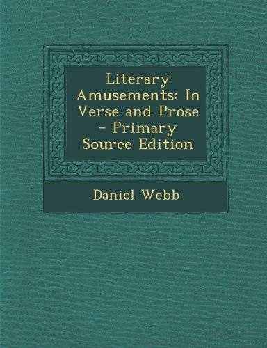 Literary Amusements: In Verse and Prose