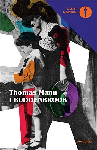 I Buddenbrook: Decadenza di una famiglia (Oscar classici moderni Vol. 80) di [Mann, Thomas]