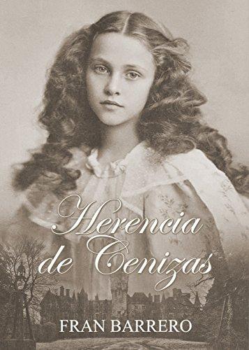Herencia de Cenizas: (Novela victoriana) por Fran Barrero