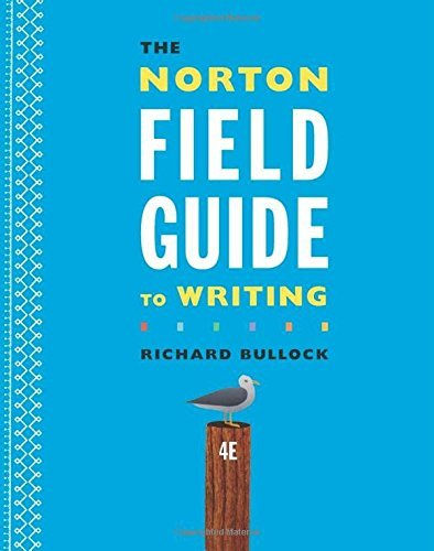 The Norton Field Guide to Writing (Fourth Edition) by Richard Bullock (2016-02-18)