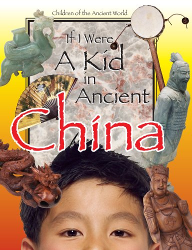 If I Were A Kid In Ancient China If I Were A Kid In Ancient