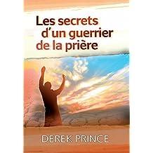 Les secrets d'un guerrier de la prière