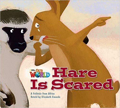 Our World Readers: Hare Is Scared Big Book