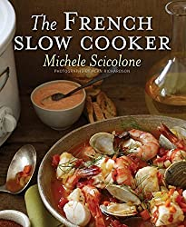 The French Slow Cooker by Michele Scicolone (2012-01-03)