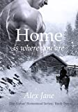 Home Is Where You Are (The Alphas' Homestead Series Book 1) (English Edition)