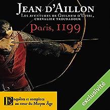 Paris, 1199 (Les aventures de Guilhem d'Ussel 5)
