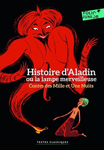 Contes des Mille et Une Nuits:Histoire d'Aladin ou la lampe merveilleuse