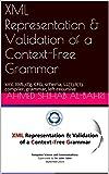 XML Representation & Validation of a Context-Free Grammar: xml, XML,cfg, CFG, schema, LL(1),ll(1), compiler, grammar, left-recursive