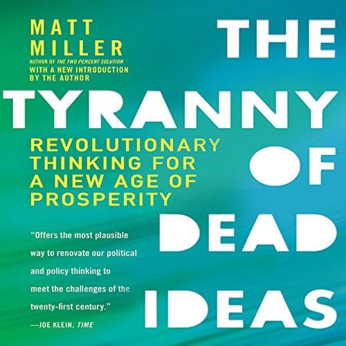 The Tyranny of Dead Ideas  Audiolibri