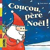 Coucou, Père Noël ! / texte et illustrations d'Emile Jadoul | Jadoul, Emile. Auteur. Illustrateur
