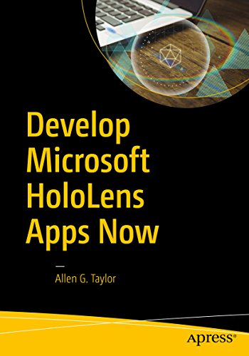 Develop Microsoft HoloLens Apps Now (English Edition)