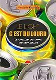Le light c'est du lourd: Essais - documents (Essais-Documents)