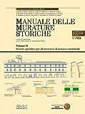 Manuale delle murature storiche. Analisi e valutazione del comportamento strutturale-Schede operative per gli interventi di restauro strutturale. Con contenuto digitale scaricabile