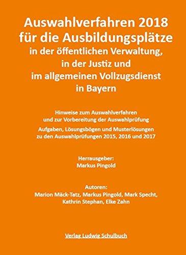 Auswahlverfahren 2018 für die Ausbildungsplätze in der öffentlichen Verwaltung, in der Justiz und im allgemeinen Vollzugsdienst in Bayern: ... Qualifikationsebene 2 - neueste Ausgabe 2018